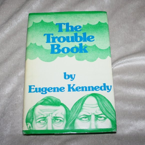 1976 The trouble book Eugene Kennedy